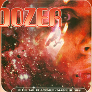 Dozer - In The Tail Of A Comet / Madre De Dios