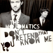Mojomatics, The - Don't Pretend That You Know Me