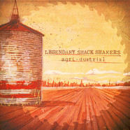 Legendary Shack Shakers, The - Agri Dustrial