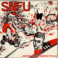 SNFU - ... And No One Else Wanted To Play