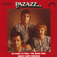 Pazazz - So Hard To Find/The Right One (Kenny Dope Remixes)