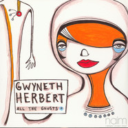 Gwyneth Herbert - All The Ghosts
