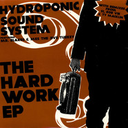Hydroponic Sound System - The hard work EP