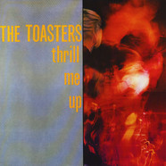 Toasters, The - Thrill Me Up