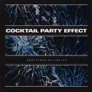 Cocktail Party Effect - Shattered Retina EP