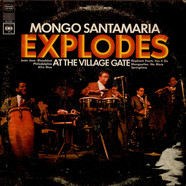 Mongo Santamaria - Mongo Santamaria Explodes At The Village Gate