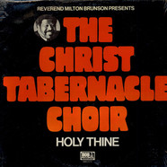 Rev. Milton Brunson Presents The Christ Tabernacle Combined Choirs - Holy Thine