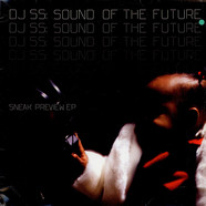 DJ SS: Sound Of The Future - Sneak Preview EP