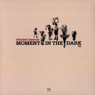 Damian Lazarus - Moment In The Dark EP Adam Port / Tibi Dabo Remixes