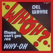 Del Wayne - Mama Can't You See Why - Oh