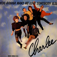 Charlee - You Gonna Make Me Love Somebody Else