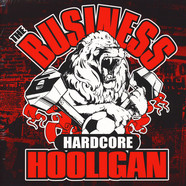 Business, The - Hardcore Hooligan