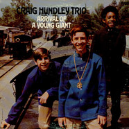 Craig Hundley Trio - Arrival Of A Young Giant
