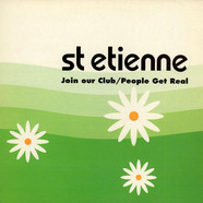Saint Etienne - Join Our Club / People Get Real