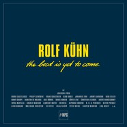 Rolf Kühn - The Best Is Yet To Come Boxset