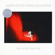 Justin Peter Kinkel-Schuster - Take Heart, Take Care