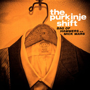 Purkinje Shift , The - Bag Of Hammers / Mick Mars