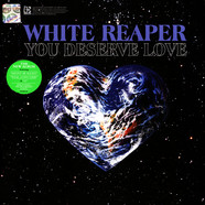 White Reaper - You Deserve Love