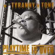 Tyranny & Tone - Play Time Is Over