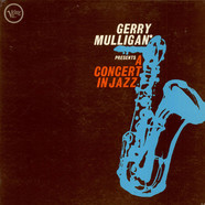 Gerry Mulligan & The Concert Jazz Band - Gerry Mulligan Presents A Concert In Jazz