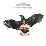Karlheinz Stockhausen - Ceylon / Bird Of Passage