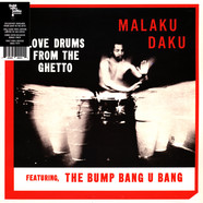 Malaku Daku - Love Drums From The Ghetto Limited Colored Vinyl Edition
