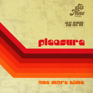 Pleasure - One More Time / For Your Pleasure
