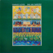 Charles Lloyd - Big Sur Tapestry