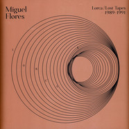 Miguel Flores - Lorca: Lost Tapes