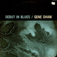 Gene Shaw - Debut In Blues