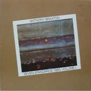 Anthony Braxton - Seven Standards 1985, Volume I