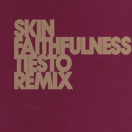 Skin - Faithfulness (Tiesto Remix)