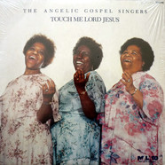 The Angelic Gospel Singers - Touch Me Lord Jesus