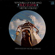 Bud Shank Plays The Music And Arrangements Of Michel LeGrand - Windmills Of Your Mind