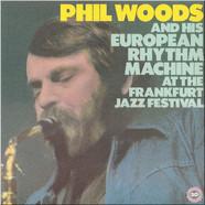 Phil Woods And His European Rhythm Machine - At The Frankfurt Jazz Festival