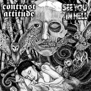 See You In Hell / Contrast Attitude - See You In Hell / Contrast Attitude