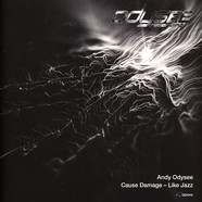 Andy Odysee - Cause Damage / Like Jazz