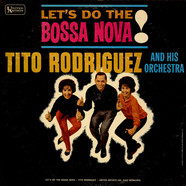 Tito Rodriguez & His Orchestra - Let's Do The Bossa Nova