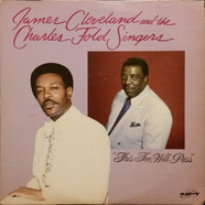 Rev. James Cleveland And The Charles Fold Singers - This Too, Will Pass