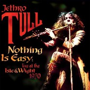 Jethro Tull - Nothing Is Easy - Live At The Isle Of Wight