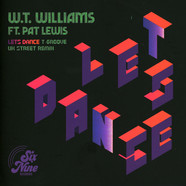 W.T. Williams - Just Dance (T-Groove Uk Street Mix) Feat. Pat Lewis