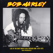 Bob Marley - Live At The Quiet Night Club Chicago 1975