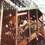 Steve Coleman And Metrics - A Tale Of 3 Cities, The EP