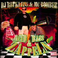 DJ Reckless & MC Bomber - Acid, Bass & Zappeln