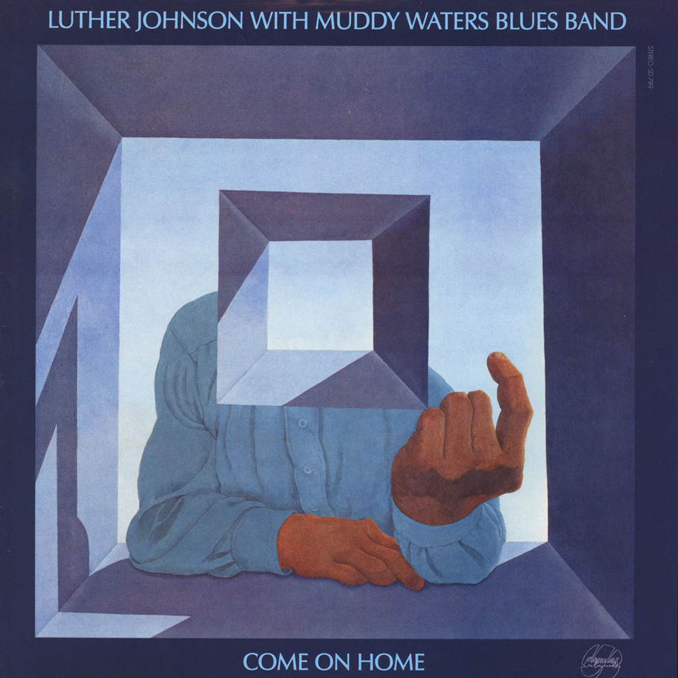 Luther Johnson & Muddy Waters Blues Band - Come On Home