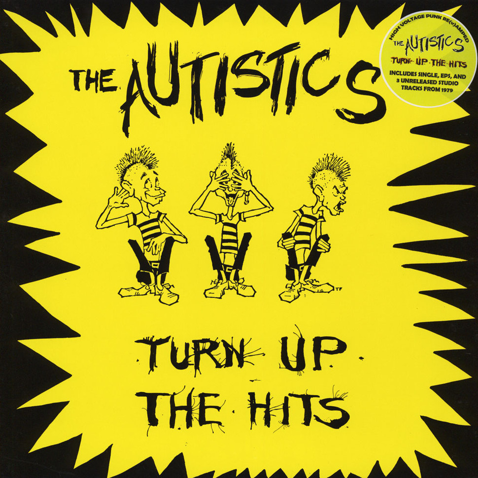 Autistics, The - Turn Up The Hits