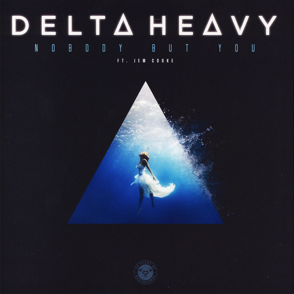 Delta Heavy - Nobody But You feat. Jem Cooke