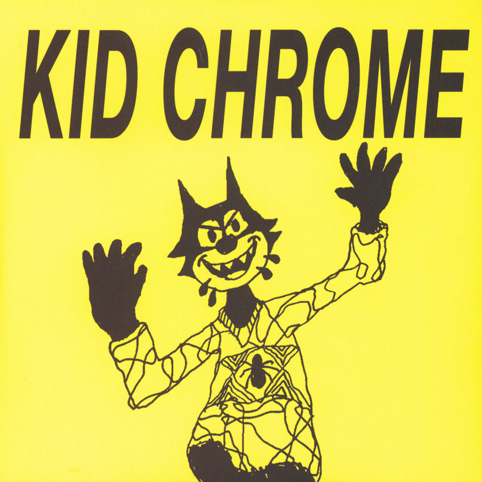 Kid Chrome - I've Had It