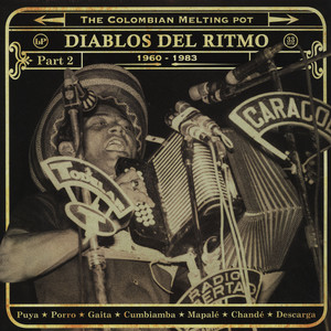 Diablos Del Ritmo - The Colombian Melting Pot 1960 - 1985 Part 2