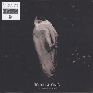 To Kill A King - Exit,Persued By A Bear EP